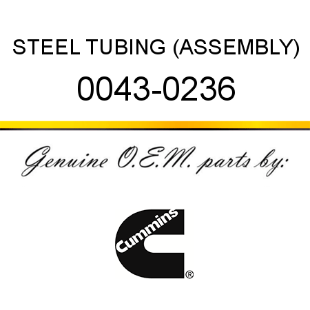 STEEL TUBING (ASSEMBLY) 0043-0236