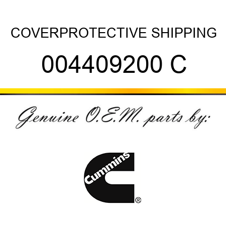 COVER,PROTECTIVE SHIPPING 004409200 C