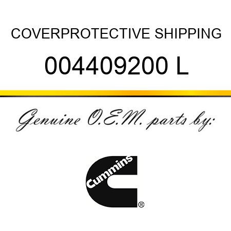 COVER,PROTECTIVE SHIPPING 004409200 L