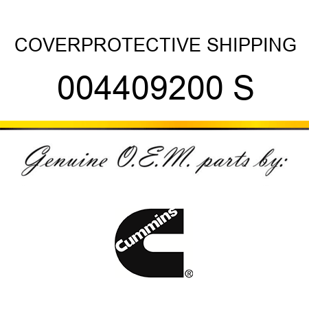 COVER,PROTECTIVE SHIPPING 004409200 S