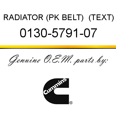 RADIATOR (PK BELT)  (TEXT) 0130-5791-07
