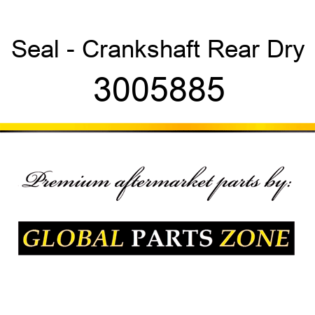 Seal - Crankshaft Rear Dry 3005885