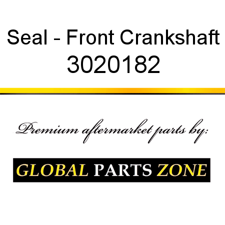 Seal - Front Crankshaft 3020182