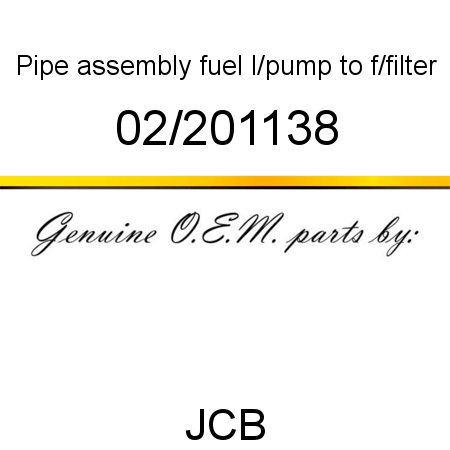 Pipe, assembly, fuel, l/pump to f/filter 02/201138