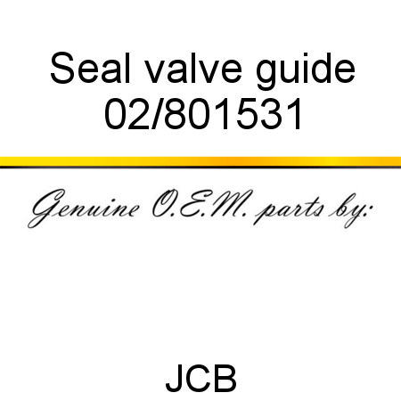 Seal, valve guide 02/801531