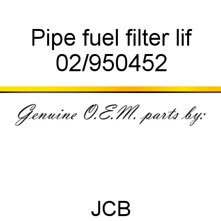 Pipe fuel filter lif 02/950452