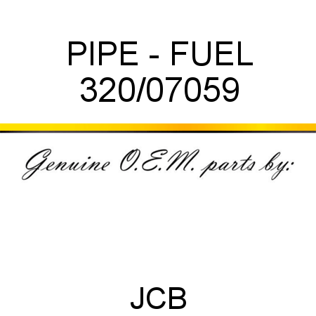 PIPE - FUEL 320/07059