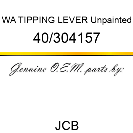 WA TIPPING LEVER Unpainted 40/304157
