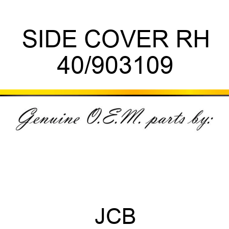 SIDE COVER RH 40/903109