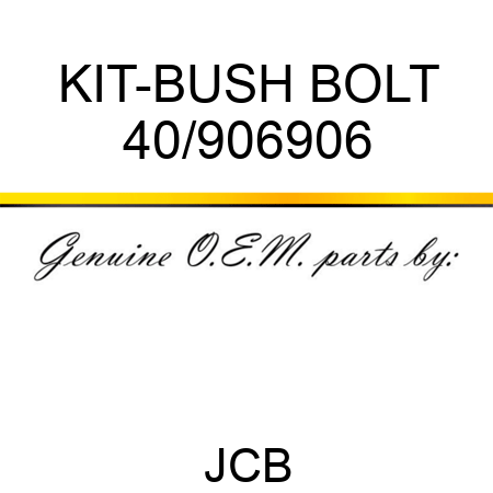 KIT-BUSH BOLT 40/906906