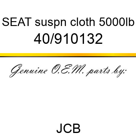 SEAT suspn cloth 5000lb 40/910132