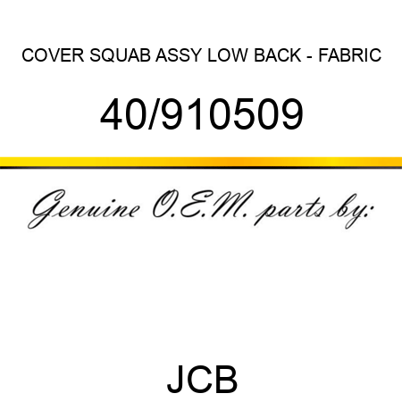 COVER, SQUAB ASSY LOW BACK - FABRIC 40/910509