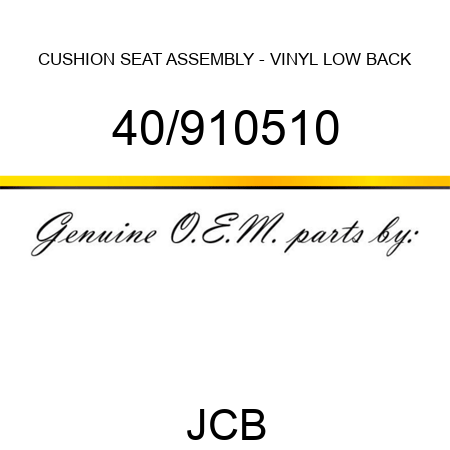 CUSHION, SEAT ASSEMBLY - VINYL LOW BACK 40/910510