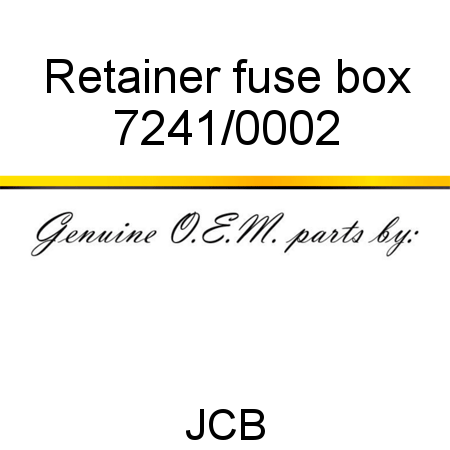 7241/0002 Retainer, fuse box fit JCB 8025CTS, 8014, 8018 ... on fuse types, fuse selection chart, fuse tap, fuse panel, red box location, 1998 f150 fuse location, fuse sizes chart, fuse box home, fuse comparison chart, 2003 impala heater box location, air filter box location, toyota fuse location, fuse box layout, fuse cross reference chart, fuse entertainment,