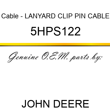 Cable - LANYARD, CLIP PIN CABLE 5HPS122