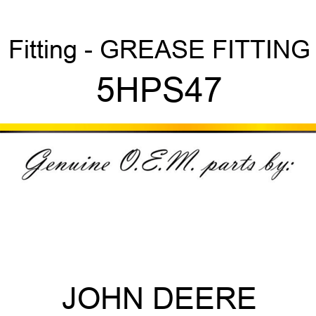 Fitting - GREASE FITTING 5HPS47
