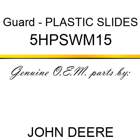 Guard - PLASTIC SLIDES 5HPSWM15