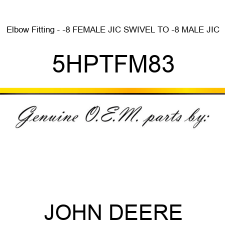 Elbow Fitting - -8 FEMALE JIC SWIVEL TO -8 MALE JIC 5HPTFM83