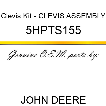 Clevis Kit - CLEVIS ASSEMBLY 5HPTS155