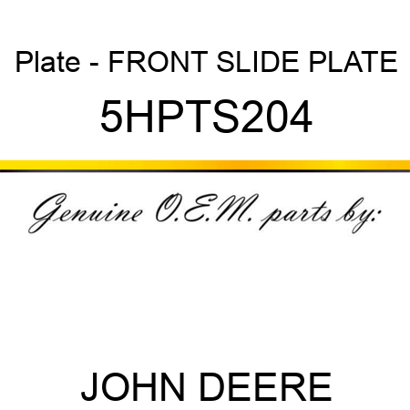 Plate - FRONT SLIDE PLATE 5HPTS204