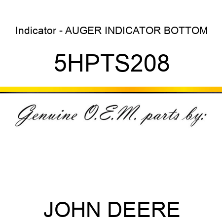 Indicator - AUGER INDICATOR BOTTOM 5HPTS208