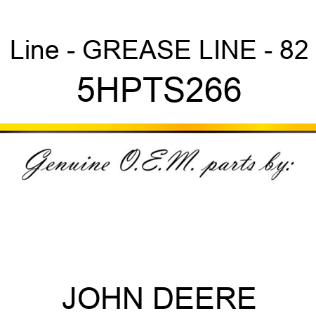 Line - GREASE LINE - 82 5HPTS266