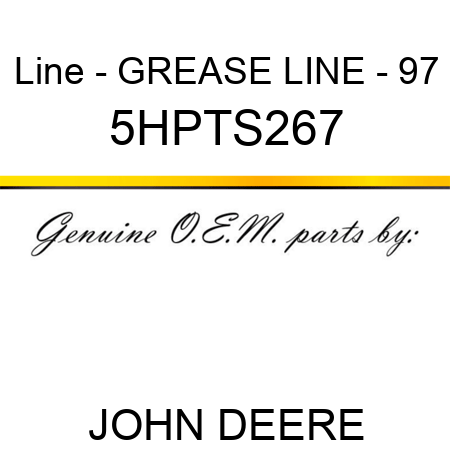 Line - GREASE LINE - 97 5HPTS267