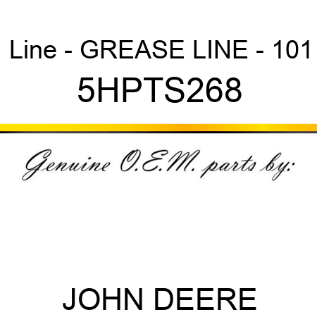 Line - GREASE LINE - 101 5HPTS268