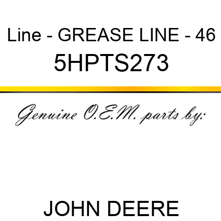 Line - GREASE LINE - 46 5HPTS273