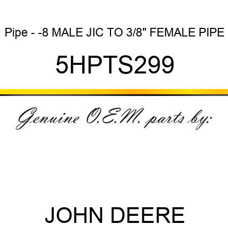 Pipe - -8 MALE JIC TO 3/8