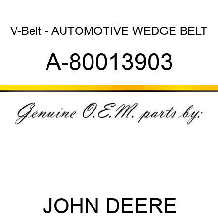 V-Belt - AUTOMOTIVE WEDGE BELT A-80013903