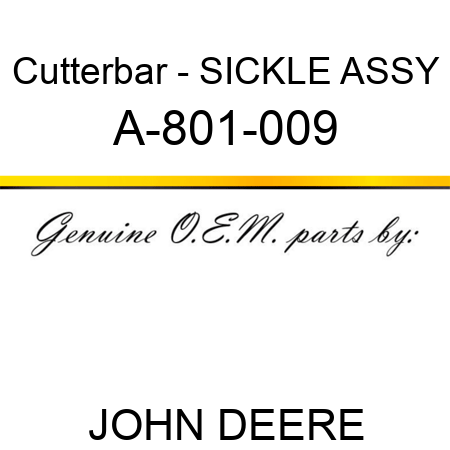Cutterbar - SICKLE ASSY A-801-009
