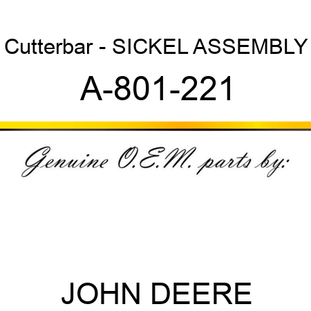 Cutterbar - SICKEL ASSEMBLY A-801-221