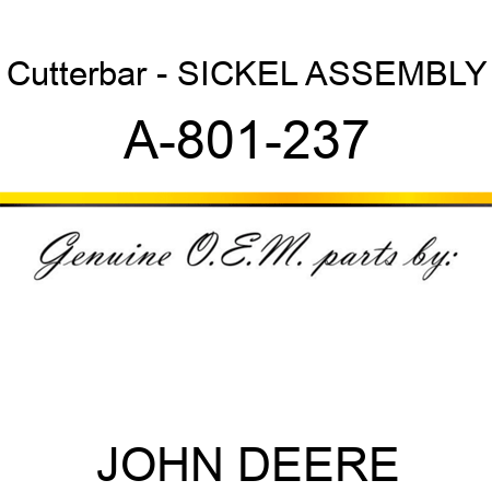 Cutterbar - SICKEL ASSEMBLY A-801-237