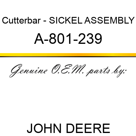 Cutterbar - SICKEL ASSEMBLY A-801-239