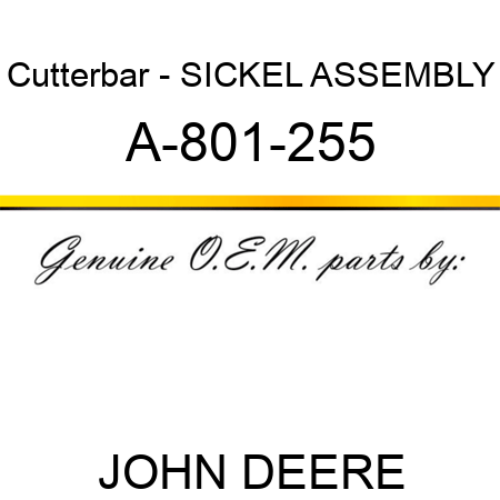 Cutterbar - SICKEL ASSEMBLY A-801-255