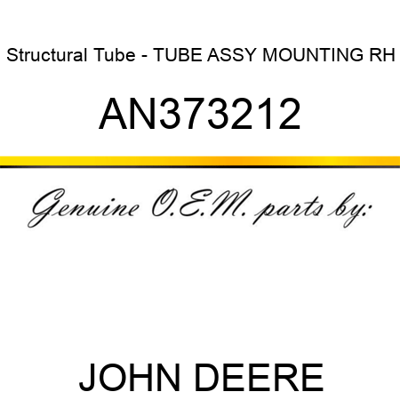 Structural Tube - TUBE ASSY MOUNTING RH AN373212