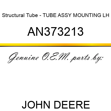 Structural Tube - TUBE ASSY MOUNTING LH AN373213