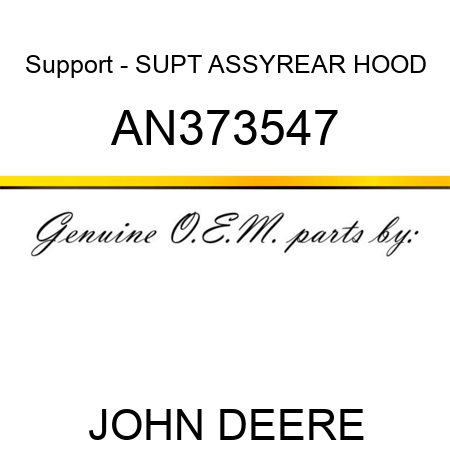 Support - SUPT ASSY,REAR HOOD AN373547