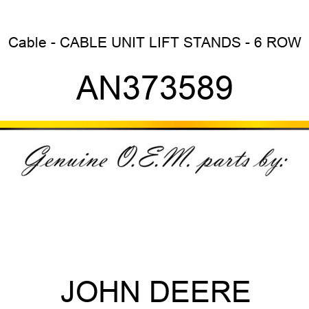 Cable - CABLE, UNIT LIFT STANDS - 6 ROW AN373589
