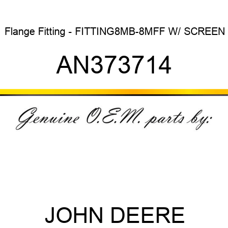 Flange Fitting - FITTING,8MB-8MFF, W/ SCREEN AN373714