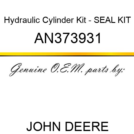 Hydraulic Cylinder Kit - SEAL KIT AN373931