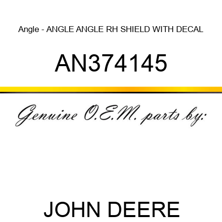 Angle - ANGLE, ANGLE RH SHIELD WITH DECAL AN374145