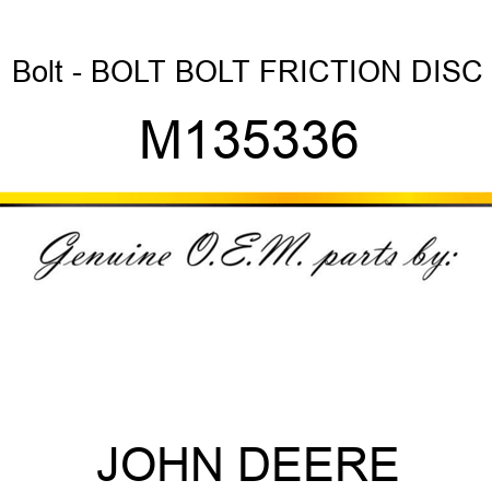 Bolt - BOLT, BOLT, FRICTION DISC M135336