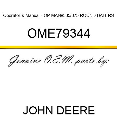 Ome79344 Operators Manual Op Man335375 Round Balers John Deere. Operators Manual Op Man335375 Round Balers Ome79344. John Deere. John Deere 335 Baler Parts Diagram At Scoala.co