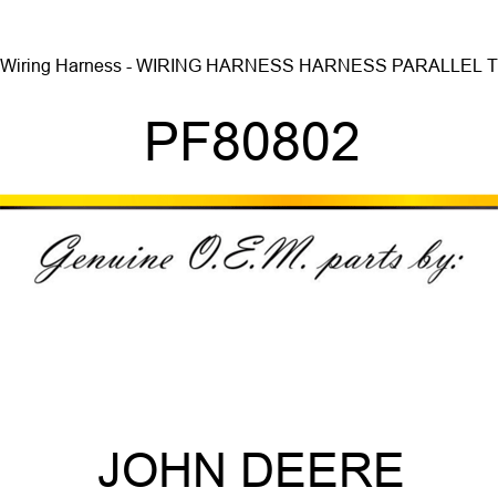 pf80802 wiring harness wiring harness harness parallel t john rh globalpartszone com