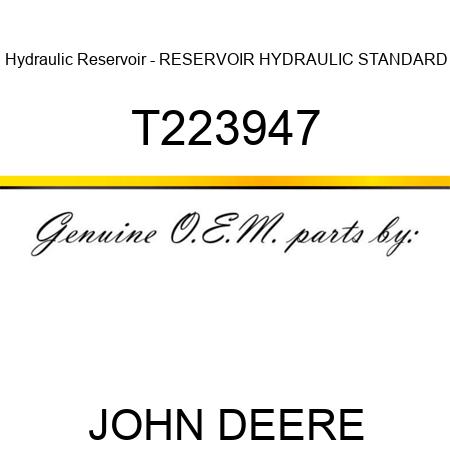 T223947 Hydraulic Reservoir - RESERVOIR, HYDRAULIC STANDARD