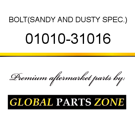 01010-31016 BOLT,(SANDY AND DUSTY SPEC ) fit KOMATSU 6D105-1BB