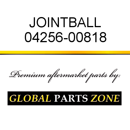 JOINT,BALL 04256-00818