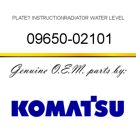 PLATE? INSTRUCTION,RADIATOR WATER LEVEL 09650-02101